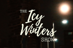 The Icy Winters Show: Episode One